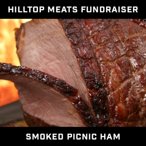 Hilltop Meat Fundraiser – Smoked Picnic Ham