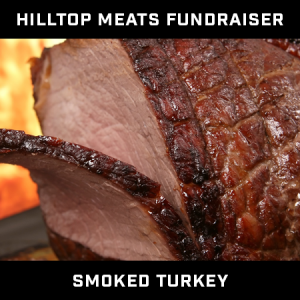 Hilltop Meat Fundraiser – Smoked Turkey