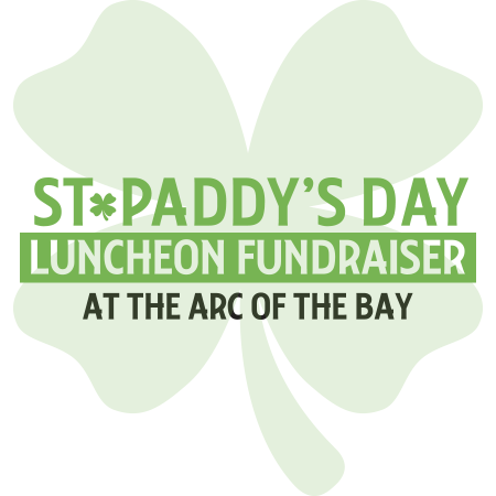 St. Paddy's Day Luncheon Fundraiser at The Arc of The Bay – March 15th